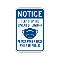 Notice Please Wear A Mask While In Public Sign - 12x18 - Made with Non-Reflective Rust-Free Heavy Gauge Durable Aluminum available for fast shipping from STOPSignsAndMore.com