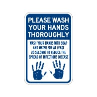 Please Wash Your Hands Thoroughly Safety Sign - 12x18 - Made with Non-Reflective Rust-Free Heavy Gauge Durable Aluminum available from STOPSignsAndMore.com