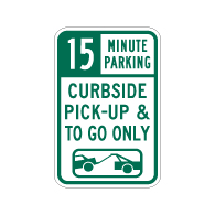 15 Minute Parking Curbside Pick-Up Only Sign - 12x18 - Made with 3M Engineer Grade Reflective Rust-Free Heavy Gauge Durable Aluminum available at STOPSignsAndMore.com