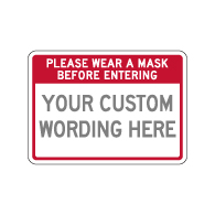Semi-Custom Please Wear A Mask Before Entering Sign - 14x10 - Made with Non-Reflective Rust-Free Heavy Gauge Durable Aluminum available for fast shipping from STOPSignsAndMore.com