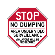 STOP No Dumping Area Under Video Surveillance Sign - 18x18 - Made with Reflective Rust-Free Heavy Gauge Durable Aluminum. Buy Video Security Signs,  Video Surveillance Signs and Security Signs from StopSignsandMore.com