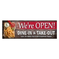 We're Open For Dine-In And Take-Out Banner - 72x24 - Use Our Open For Business Premium Heavyweight 13 oz. Outdoor-Rated Vinyl Banners to Advertise Your Business.