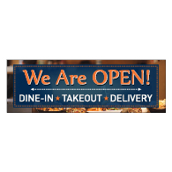We Are Open Dine-In Takeout Delivery Banner - 72x24 - Use Our Open For Business Premium Heavyweight 13 oz. Outdoor-Rated Vinyl Banners to Advertise Your Business.
