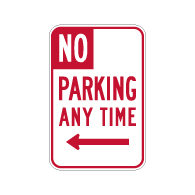 R28 (CA) No Parking Any Time Sign with Left Arrow - 12x18 - Made with Engineer Grade Reflective Rust-Free Heavy Gauge Durable Aluminum available at STOPSignsAndMore.com