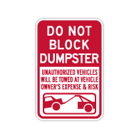 Do Not Block Dumpster Tow Away Sign - 12x18 - Made with Reflective Rust-Free Heavy Gauge Durable Aluminum availble from StopSignsandMore.com