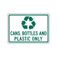 Recycle Cans Bottles And Plastic Only Sign - 14x10. Made with 3M Engineer Grade Reflective Rust-Free Heavy Gauge Durable Aluminum available at STOPSignsAndMore.com