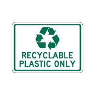Recyclable Plastic Only Sign - 14x10. Made with 3M Engineer Grade Reflective Rust-Free Heavy Gauge Durable Aluminum available at STOPSignsAndMore.com