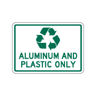 Recycle Aluminum And Plastic Only Sign - 14x10 - Made with 3M Engineer Grade Reflective Rust-Free Heavy Gauge Durable Aluminum available at STOPSignsAndMore.com