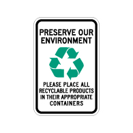 Preserve Our Environment Recycling Sign - 12x18 - Made with Engineer Grade Reflective Rust-Free Heavy Gauge Durable Aluminum available from STOPSignsAndMore.com