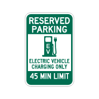 Reserved Parking 45 Minute Electric Vehicle Charging Sign - 12x18 - Made with Reflective Rust-Free Heavy Gauge Durable Aluminum available at STOPSignsAndMore.com