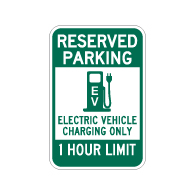 Reserved Parking 1 Hour Electric Vehicle Charging Sign - 12x18 - Made with Reflective Rust-Free Heavy Gauge Durable Aluminum available at STOPSignsAndMore.com