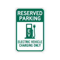 Reserved Parking Electric Vehicle Charging Only Sign - 12x18 - Made with Reflective Rust-Free Heavy Gauge Durable Aluminum available at STOPSignsAndMore.com
