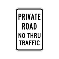 Sale on Private Road No Thru Traffic Signs Featuring 3M Reflective Vinyl and Durable Rust-Free Aluminum. Factory Discount Prices at STOPSignsAndMore.com
