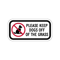 Please Keep Dogs Off Of The Grass Sign - 12x6 - Made with Non-Reflective Sheeting and Rust-Free Heavy Gauge Durable Aluminum available at STOPSignsAndMore.com