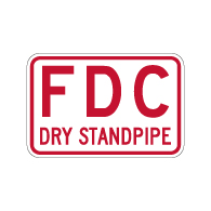Fire Department Connection (FDC) Dry Standpipe Sign - 18X12 - Made with 3M Reflective Rust-Free Heavy Gauge Durable Aluminum available from STOPSignsAndMore.com