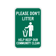 Please Don't Litter Keep Our Community Clean Sign - 12x18 - Made with 3M Reflective Rust-Free Heavy Gauge Durable Aluminum available at STOPSignsAndMore.com