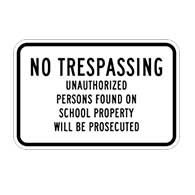 S4-3 School Zone Warning Sign - 24x8 - No Trespassing Unauthorized Persons Found On School Property Will Be Prosecuted Sign