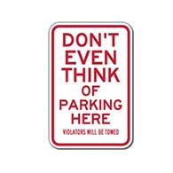 Don't Even Think Of Parking Here Parking Signs - 12x18