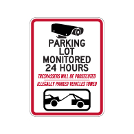 Parking Lot  Monitored 24 Hours Trespassers Will Be Prosecuted Illegally Parked Vehicles Towed Signs - 18x24