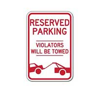 Reserved Parking Violators Will Be Towed Signs with Towing Symbol - 12x18