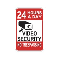 24 Hours A Day Video Security No Trespassing Signs -12x18 - Reflective heavy Gauge Aluminum Security Signs