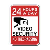 24 Hours A Day Video Security- Engineer Grade Reflective 24 Hours A Day Video Security No Trespassing Signs -18X24