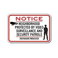 Neighborhood Protected By Video Surveillance And Security Patrols Trespassers Prosecuted Sign - 18x12