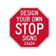 Real Custom STOP Signs: Design Your Own Custom 24x24 Reflective Rust-Free Heavy Gauge Aluminum STOP Signs!