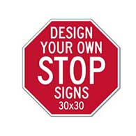 Design Your Own Custom STOP Signs! Create Your Own Custom Reflective Aluminum STOP Signs Online Now!