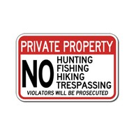 Private Property No Hunting Fishing Hiking Trespassing Violators Will Be Prosecuted Sign - 18x12 - Reflective heavy-gauge aluminum No Hunting Signs