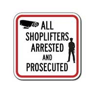 All Shoplifters Arrested And Prosecuted Signs - 12x12 - Reflective Rust-Free Heavy Gauge Aluminum Security Signs
