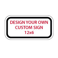 Custom Reflective Sign - 12x6 - Rust-free heavy-gauge reflective aluminum custom signs provide many years of outdoor rated service