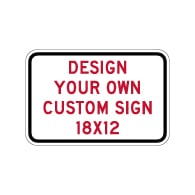 Design Your Own Custom 18x12 Signs! Create Your Own Custom Reflective 18x12 Signs Online Now!