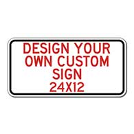 Design Your Own Custom Signs - 24x12 Horizontal Rectangle