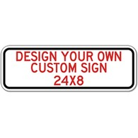 Design Your Own Custom Signs - 24x8 Size - Horizontal Rectangle - Reflective Rust-Free Heavy Gauge Aluminum Signs