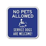 No Pets Allowed Service Animals Are Welcome Sign - 12x12 -