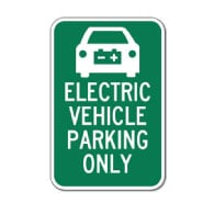 Electric Vehicle Parking Only Signs - 12x18 - Reflective Rust-Free Heavy Gauge Aluminum Electric Vehicle Parking Signs