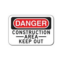 Danger Construction Area Keep Out Signs - 18x12