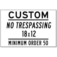 Custom No Trespassing Signs - 18x12 Size - Horizontal Rectangle -  Powder-Coated and Oven Baked Enamel Rust-Free Aluminum Signs