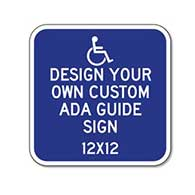Design Your Own Custom ADA Guide Signs - 12x12 - Reflective Rust-Free Heavy Gauge Aluminum ADA Guide Signs