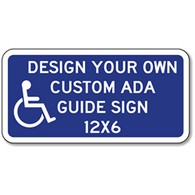 Design Your Own Custom ADA Guide and Wayfinding Signs - 12x6 - Reflective Rust-Free Heavy Gauge Aluminum ADA Guide Signs