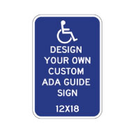 Design Your Own Custom ADA Guide Signs - 12x18 - Reflective Rust-Free Heavy Gauge Aluminum ADA Guide Signs