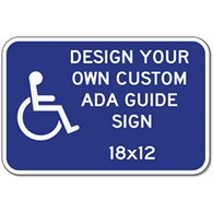 Design Your Own Custom ADA Guide Signs - 18x12- Reflective Rust-Free Heavy Gauge Aluminum ADA Guide Signs