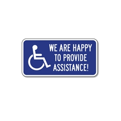 We Are Happy To Provide Assistance Sign - 12x6 - Reflective Aluminum ADA Access Signs
