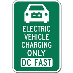 Electric Vehicle Charging Only DC Fast Sign - 12x18 - Reflective Rust-Free Heavy Gauge Aluminum Electric Vehicle Parking Signs