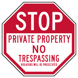 Private Property No Trespassing Violators Will Be Prosecuted STOP Sign - 12x12  - Reflective Rust-Free Heavy Gauge Aluminum No Trespassing Signs