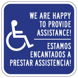 Bilingual We Are Happy To Provide Assistance Signs - 12x12 - Rust-free aluminum Handicap Assistance Sign