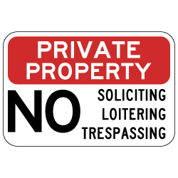 Private Property No Soliciting Loitering Trespassing Sign - 18x12 - Reflective Rust-Free Heavy Gauge Aluminum Private Property Signs