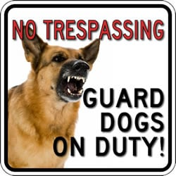 No Trespassing Guard Dog On Duty Sign Full Color Reflective - 18x18 - Made with 3M Engineer Grade Reflective Rust-Free Heavy Gauge Durable Aluminum available at STOPSignsAndMore.com