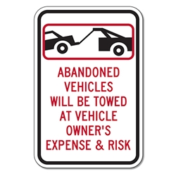 Abandoned Vehicles Will Be Towed At Vehicle Owner's Expense and Risk Sign - 12x18  - Reflective Rust-Free Heavy Gauge (.063) Aluminum Parking Signs